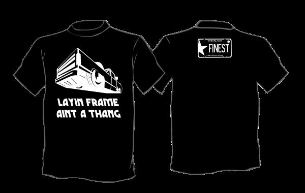 Layin Frame Aint a Thang Shirt